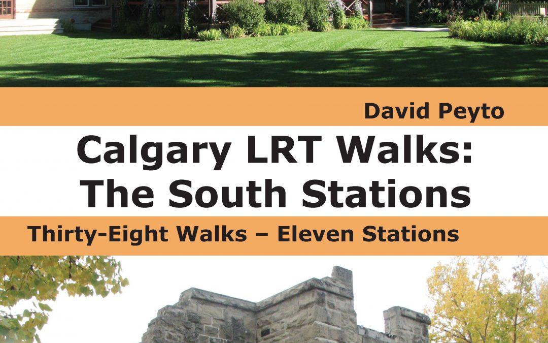 Calgary LRT Walks: The South Stations